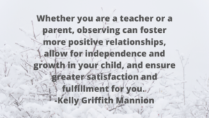 """Observing can foster more positive relationships."" quote by Kelly Griffith Mannion"